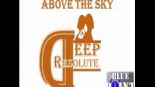 Deep Resolute - Above The Sky (original mix)