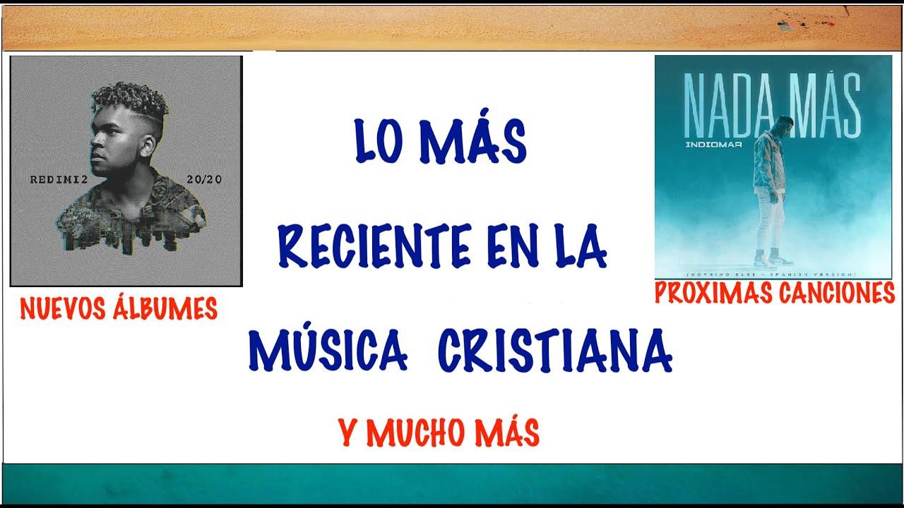 Lo Más Reciente en la Música Cristiana