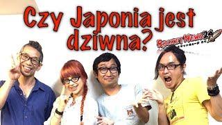 Czy Japonia jest dziwna? collab z RocketNews