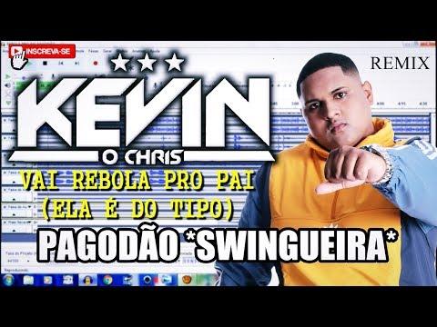 MC Kevin O Chris - Vai Rebola Pro Pai Pagodão Swingueira Remix