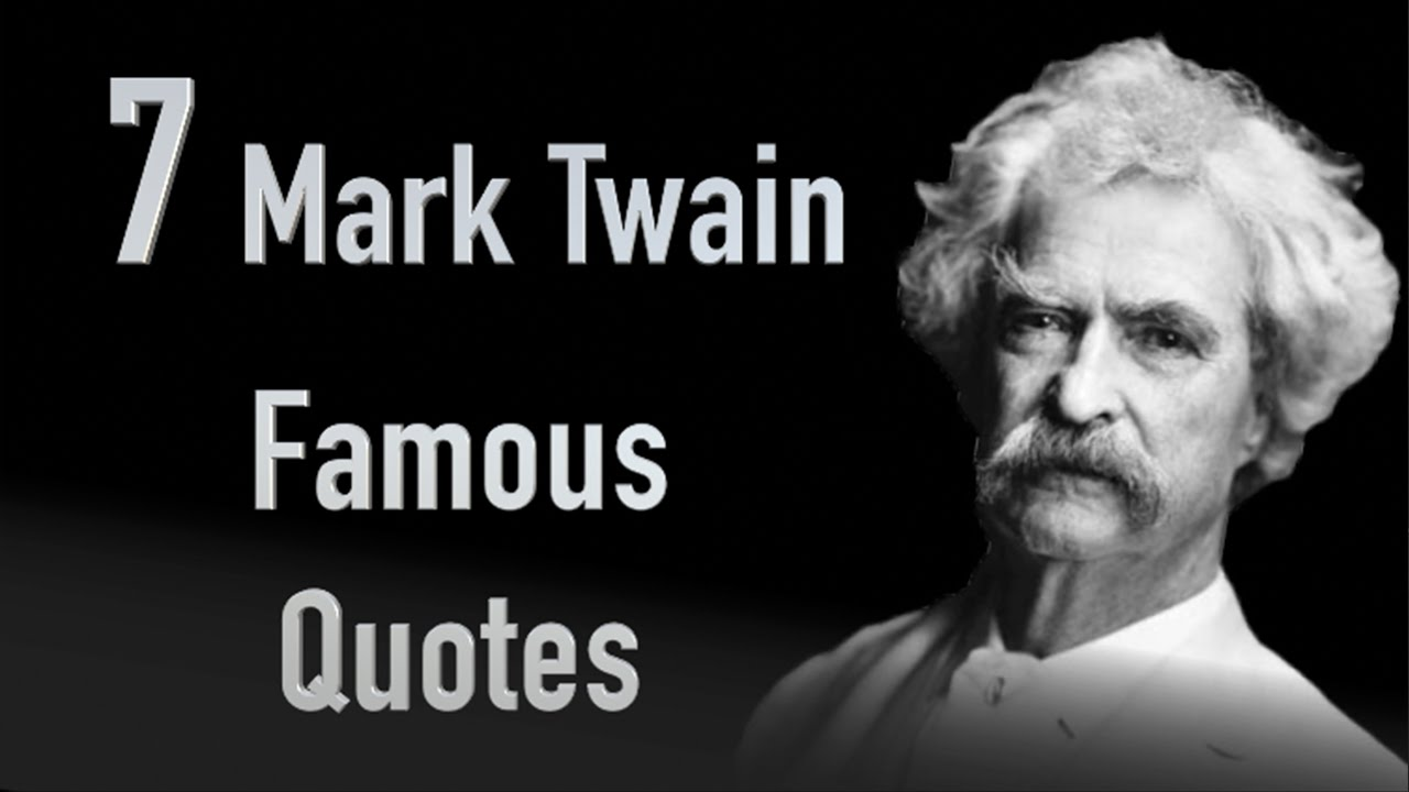 Mark Twain Quotes 7 Mark Twain Famous Quotes  Youtube