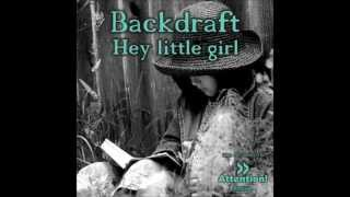 Backdraft - Hey little girl  (Subgroover Radio Remix)