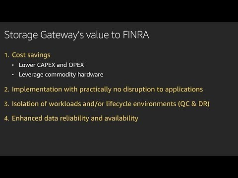 Build hybrid storage architectures with AWS Storage Gateway - FINRA Benefits
