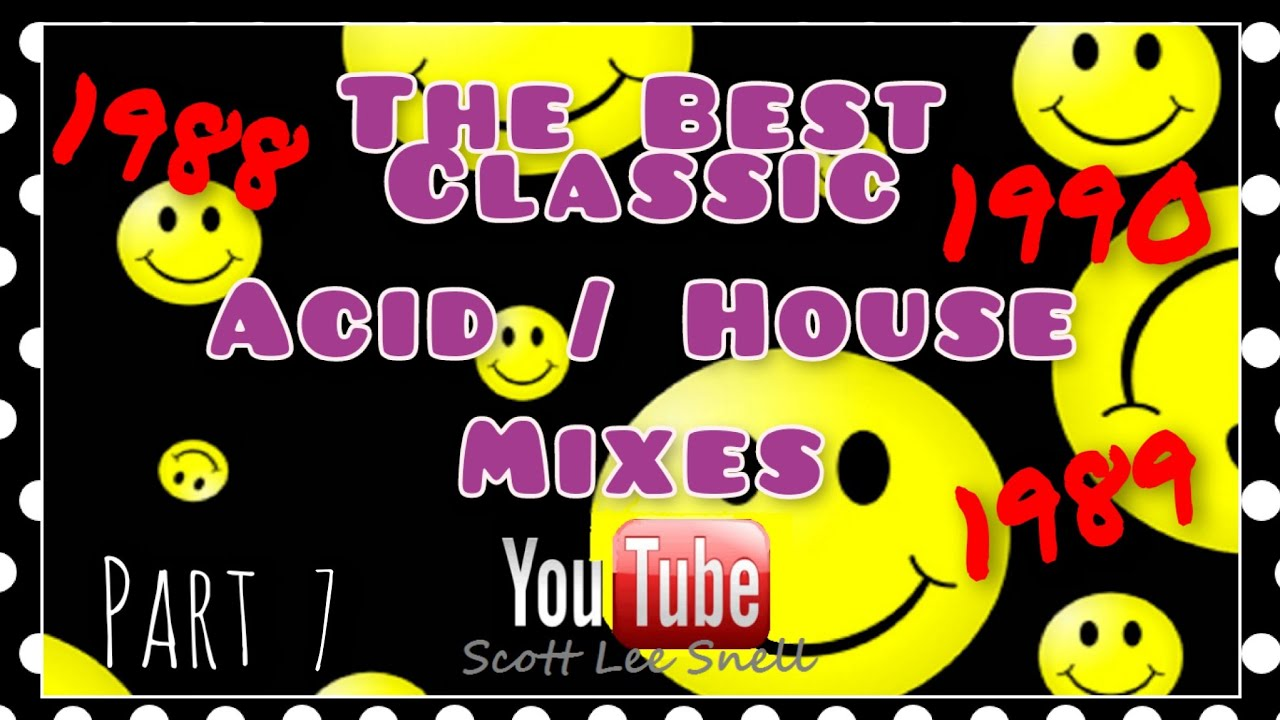 Parts of the house english language youtube - Classic Acid House Mix 1988 To 1990 Part 7