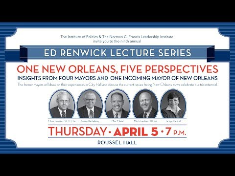 Loyola Institute of Politics presents: The Mayors of New Orleans