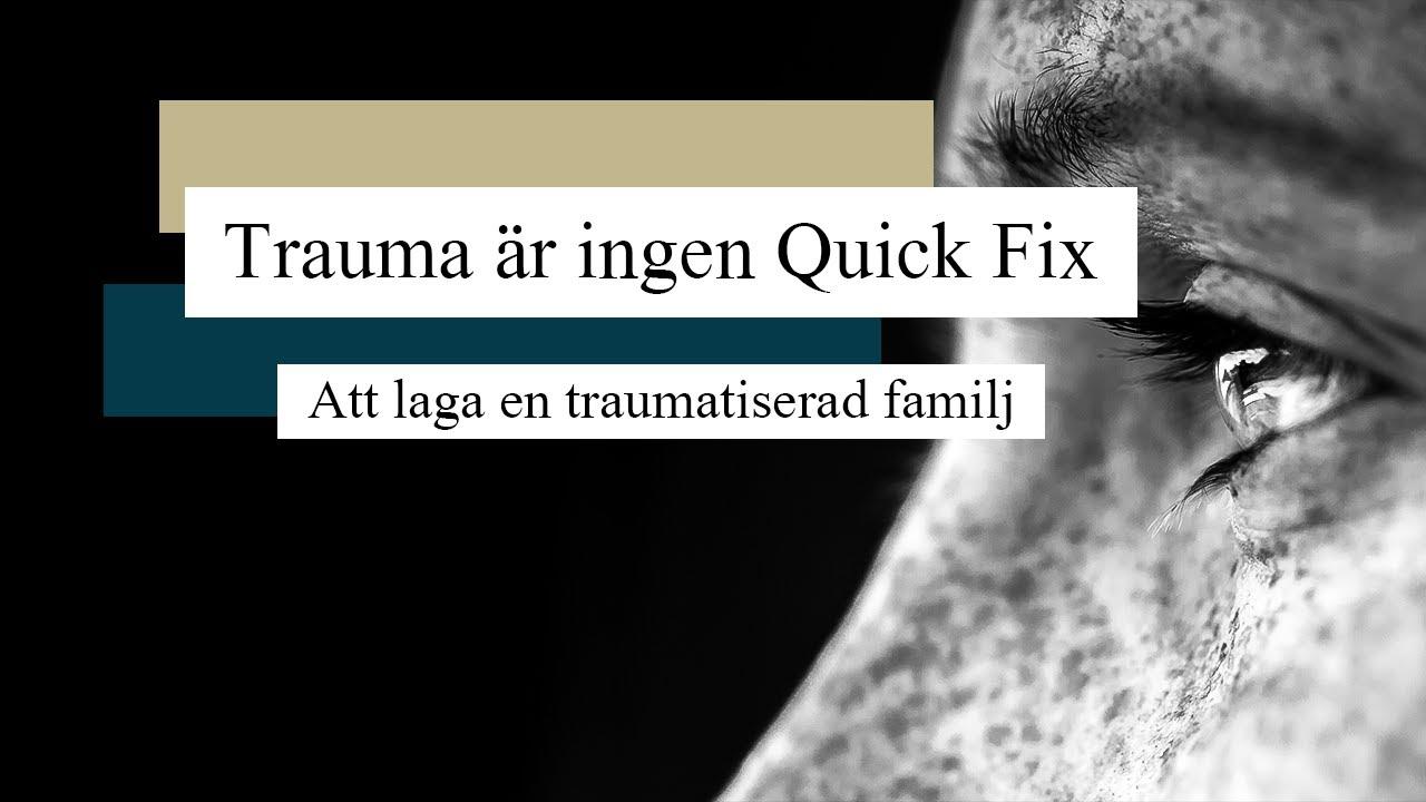 Trauma är ingen Quick Fix
