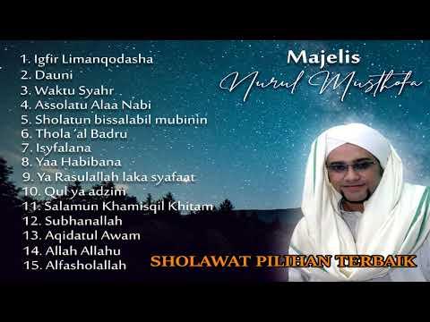 KUMPULAN SHOLAWAT PILIHAN FULL ALBUM - Majelis Nurul Musthofa