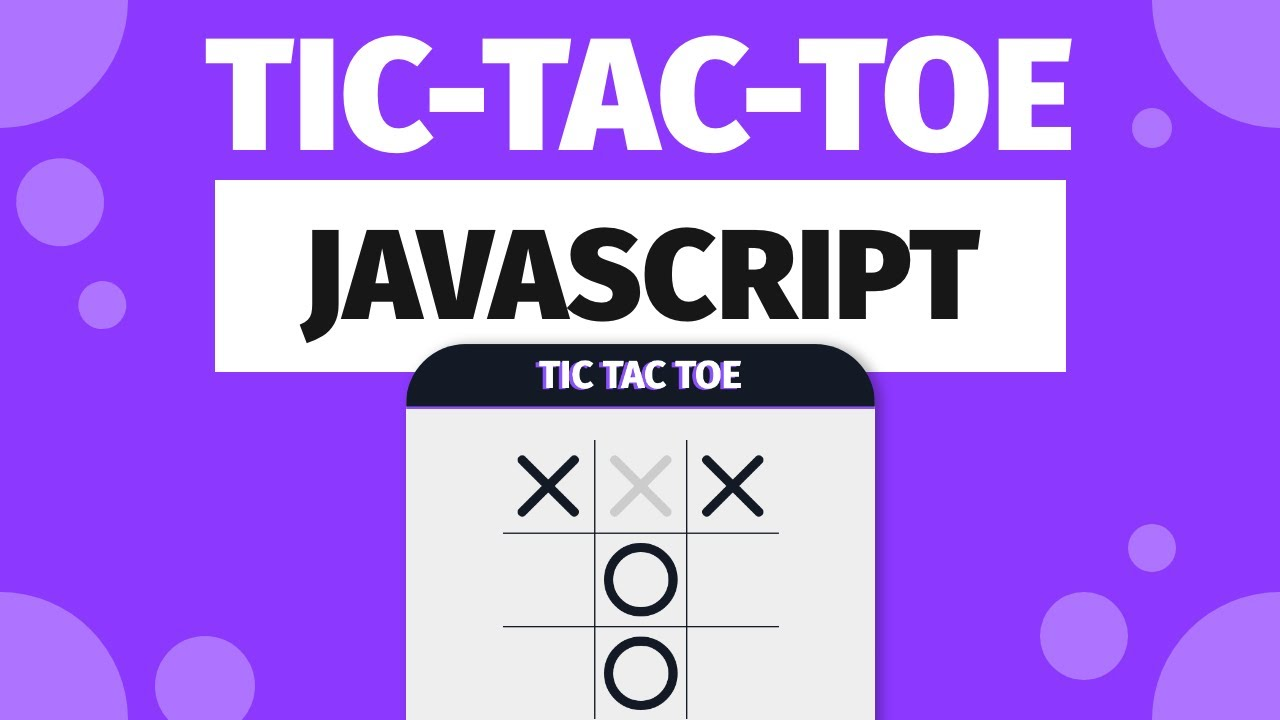 Build Tic-Tac-Toe in JavaScript, HTML & CSS