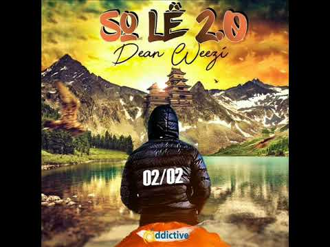 DEAN WEEZI - ''So Lê 2.0''
