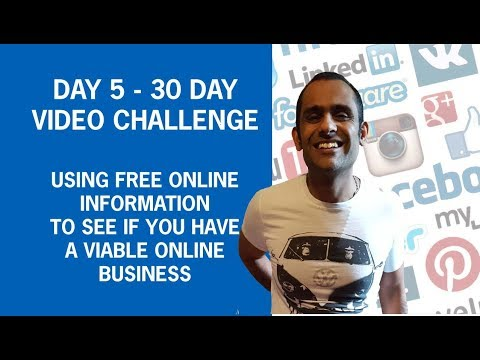 Day 5 - Using Free Online Information To See If You Have a Viable Online Business.