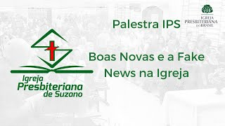 Boas Novas e a Fake News na Igreja - Sem. Sandro Santos