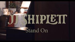 JJ Shiplett - Living Room Lockdown 'Stand On'
