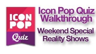 Icon Pop Quiz Weekend Special Reality Shows Answers
