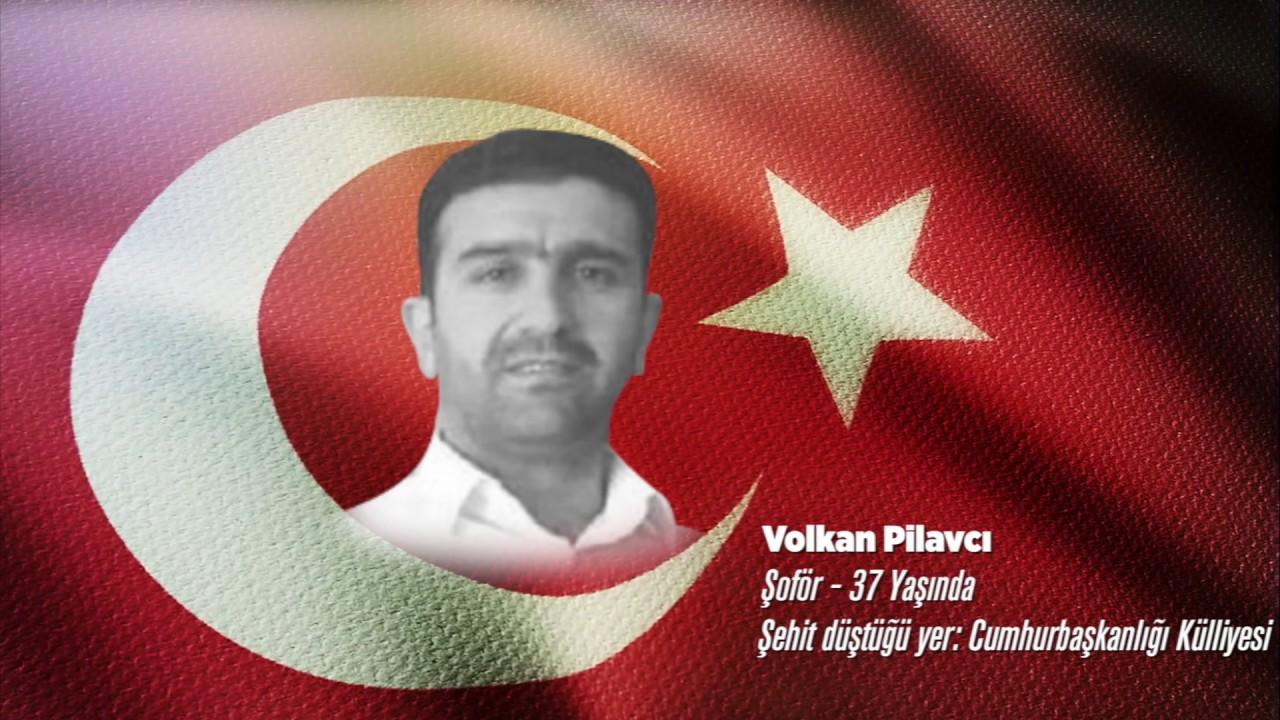 15 Temmuz Şehidi Volkan Pilavcı