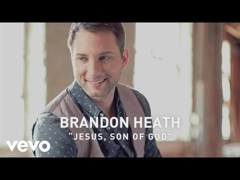 Brandon Heath - Jesus, Son of God (Official Lyric Video)