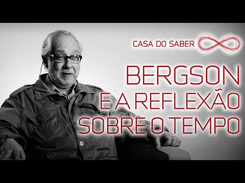 Bergson e a reflexão sobre o tempo | Franklin Leopoldo E Silva