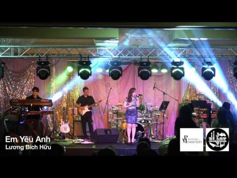 Em Yêu Anh - Live - Lương Bích Hữu