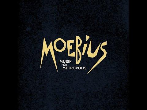 Moebius - Musik für Metropolis (Bureau B) [Full Album]