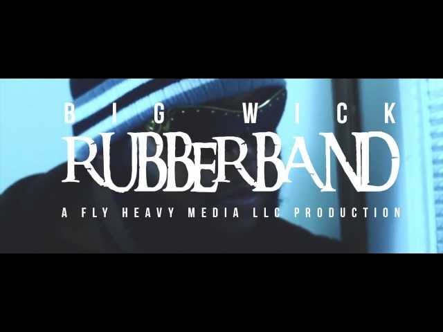 BIG WICK - RUBBERBAND (official video)