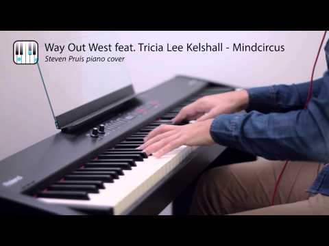 Way Out West - Mindcircus  PIANO COVER by Steven Pruis