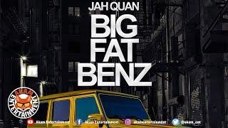 Jahquan - Big Fat Benz - August 2018