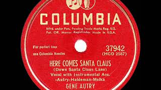 Here comes santa claus (down lane) (autry-haldeman-melka) by gene autry with vocal groupin 1947 the popular singing-cowboy movie and radio star t...