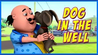 Motu Patlu | Dog In The Well | Motu Patlu in Hindi