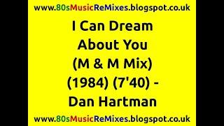 I Can Dream About You (M&M Mix) - Dan Hartman | 80s Club Mixes | 80s Club Music | 80s Club Classics