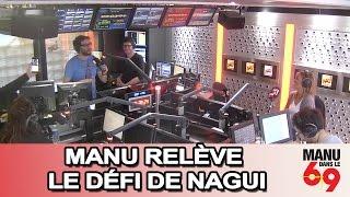 Manu dans le 6/9 - Manu a relevé le défi de Nagui !