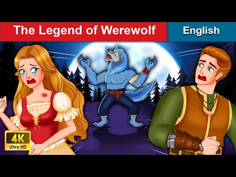 The Legend Of Werewolf 🐺 Bedtime stories 🌛 Fairy Tales For Teenagers | WOA Fairy Tales
