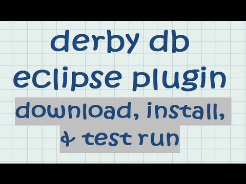 Derby Db Eclipse Plugin - Download, Install, And Test Run Tutorial