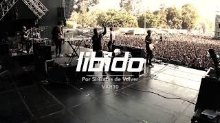 Libido - Por Si Tratas de Volver (VXR 10 - HQ)