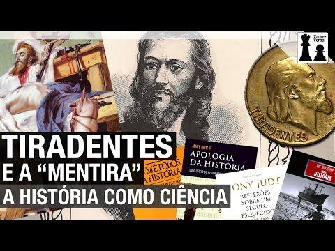 """Tiradentes e a """"mentira"""" de alguns livros: a História como ciência"""