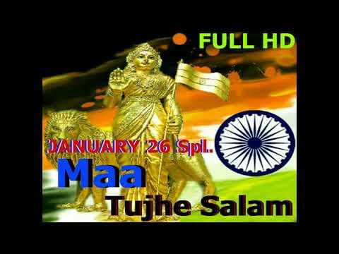 maa-tujhe-salam-republic-day-spl-desh-bhakti-dj-song-2018