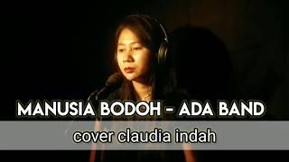 MANUSIA BODOH - ADA BAND cover claudya indah