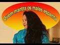 QUEM MANTRA OS MALES ESPANTA - WICCA & MAGIA # 50