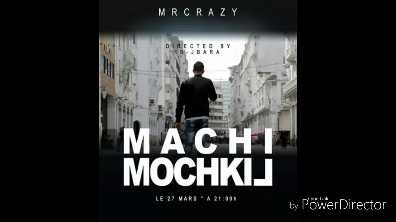 mr crazy machi mochkil