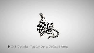 Chilly Gonzales - You Can Dance (Robotaki Remix)