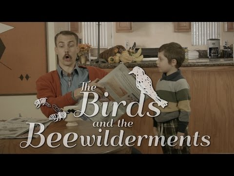 The Birds and the Beewilderments