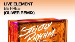 Live Element - Be Free (Oliver Remix)