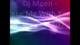Dj Moen - Take Me With You(Original Mix)