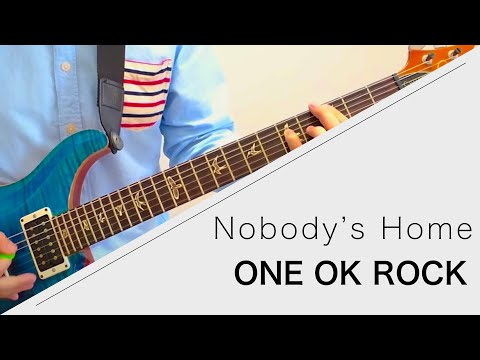 ONE OK ROCK - Nobody's Home - Live ver. 弾いてみた【Guitar cover】