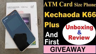Kechaoda K66 mobile unboxing amp review Credit Card Size Phone Giveaway