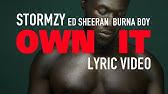 Stormzy - Own It feat Ed Sheeran & Burna Boy (LYRICS)