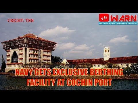 Navy gets exclusive berthing facility at Cochin Port