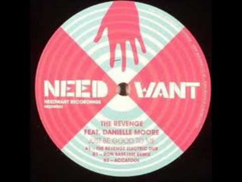 The Revenge Feat Danielle Moore - Just Be Good To Me