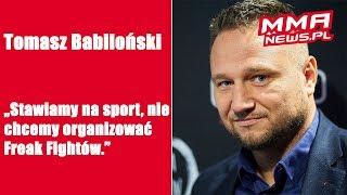 """Tomasz Babiloński: """"Stawiamy na nową generację i nie chcemy Freak Fightów."""""""