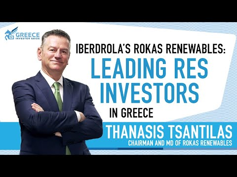 Thanasis Tsantilas, Rokas Renewables – Iberdrola Group - Greece Investor Guide (1/3)