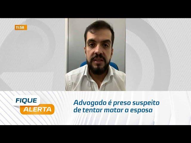 Advogado é preso suspeito de tentar matar a esposa no município de São Miguel dos Campos