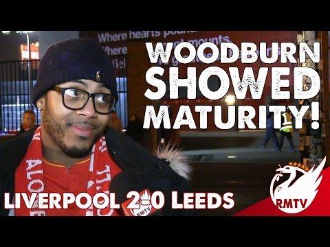 Liverpool v Leeds 2-0   Woodburn Showed Maturity!   LFC Fan Cam
